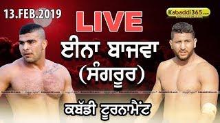 🔴 [Live] Ina Bajwa (Sangrur) Kabaddi Tournament 13 Feb 2019