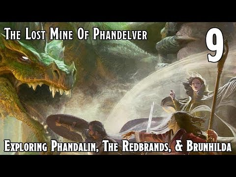 Dungeons & Dragons 5e -- Lost Mine Of Phandelver -- Exploring Phandalin & Brunhilda - Episode 09