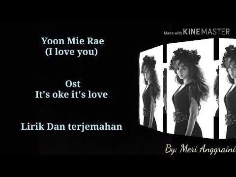 Yoon Mie Rae (Lyrics)- I Love You  (Ost It's Oke It's Love) [sub Indo] Myhobby