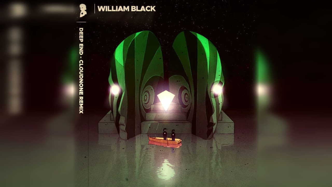 William Black - Deep End (CloudNone Remix) [Lowly Release]
