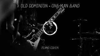 Old Dominion - One Man Band (Piano Cover)