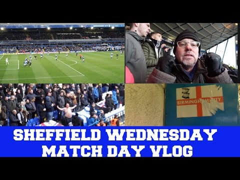 BIRMINGHAM CITY 3 - 1 SHEFFIELD WEDNESDAY - BIRMINGHAM FAN TV MATCH DAY VLOG 2018/19