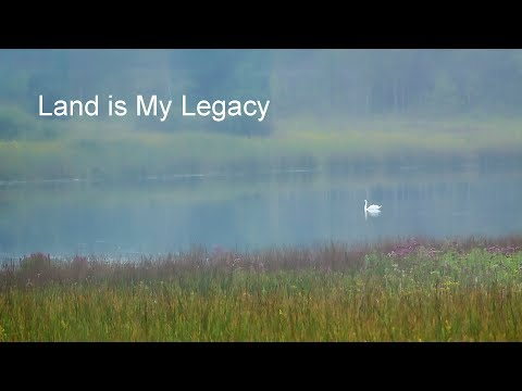 Land is My Legacy