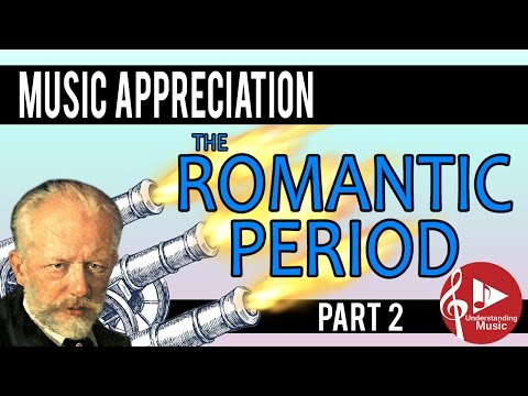 The Romantic Period - Part 2 (Program Music, Nationalism) - Music Appreciation