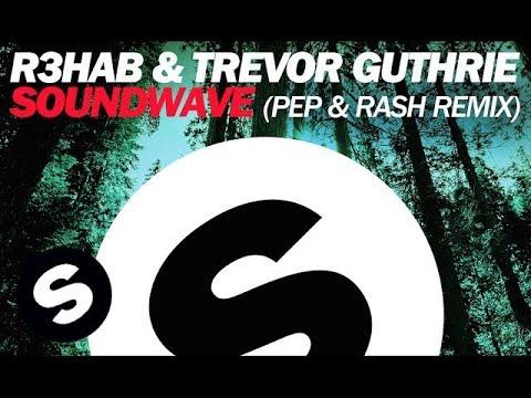 R3hab & Trevor Guthrie - Soundwave (Pep & Rash Remix)