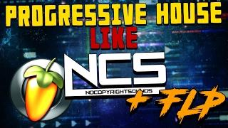 NCS PROGRESSIVE HOUSE STYLE !! + FLP FOR FREE !!