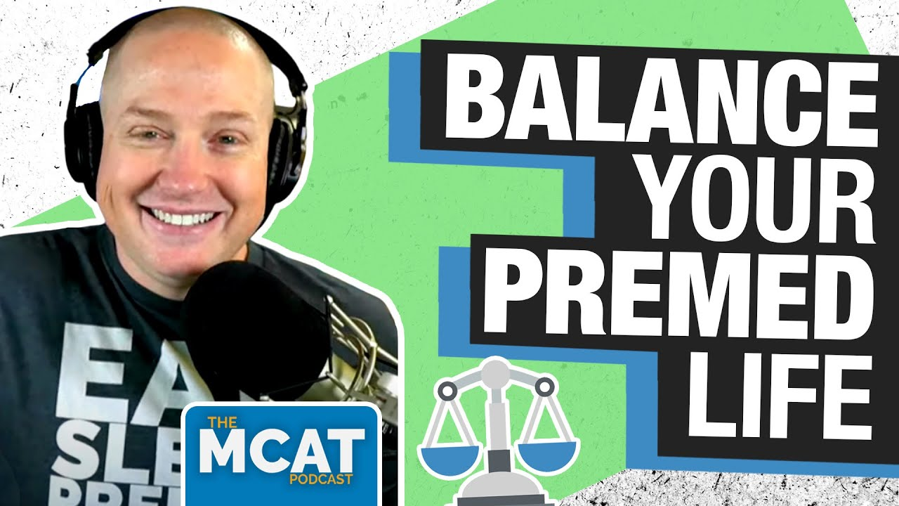 Balancing Your Life as an MCAT Test Taker     MCAT Podcast Ep. 227