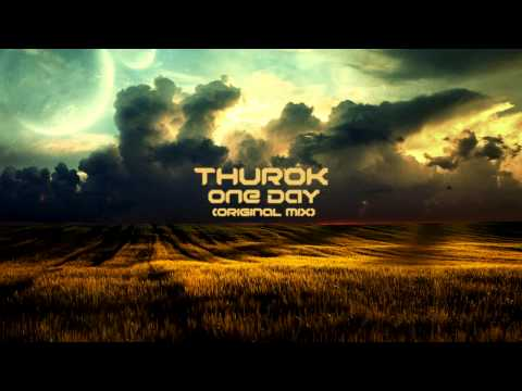 Thurok - One Day(Original Mix) [Free Download]