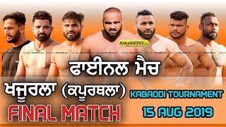 Final Match | Khajurla VS Kot Kalan | Khajurla (Kapurthala) Kabaddi Tournament 15 August 2019