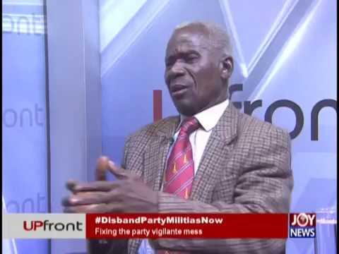 #DisbandPartyMilitiasNow – UPfront on JoyNews (20-2-19)