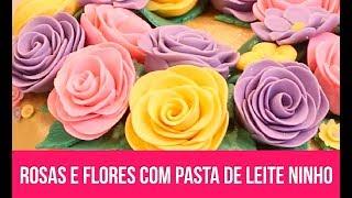 Como Fazer Rosas e Florzinhas com Pasta de Leite Ninho