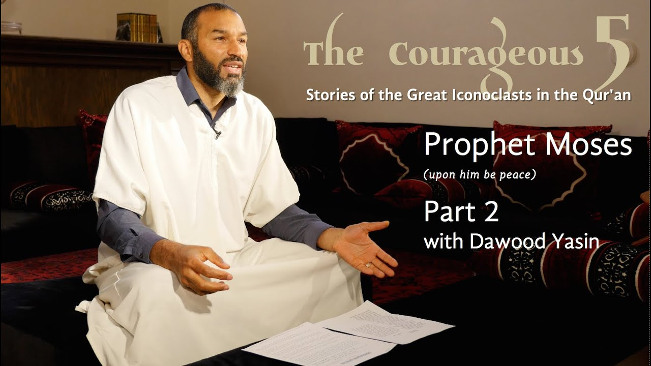 The Courageous 5: Prophet Moses, Part 2