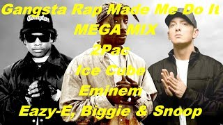2Pac Gangsta Rap Made Me Do It Ft Ice Cube Eminem Snoop Dogg Eazy E Biggie