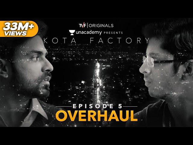 Kota Factory - EP 05 - Overhaul | Season Finale