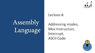 Lecture 4 : Addressing modes mov instruction interrupt and ASCII in Assembly language in Urdu Hindi