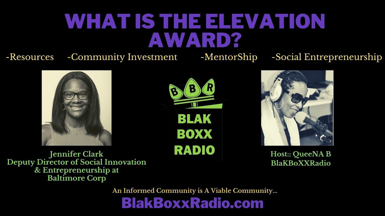 THE ELEVATION AWARD:: WHO, WHAT, WHERE, WHEN, AND HOW EXPLAINED BY JENNIFER CLARK; BALTIMORE CORPS