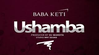 Baba Keti__USHAMBA ( official audio ) singeli 2020
