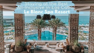 Staying at the Best All-Inclusive in Los Cabos: Le Blanc Spa Resort