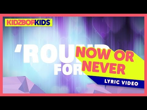 KIDZ BOP Kids - Now Or Never (Official Lyric Video) [KIDZ BOP 36]
