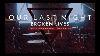 Our Last Night - Broken Lives (Drum Cover by Dario de la Rosa)