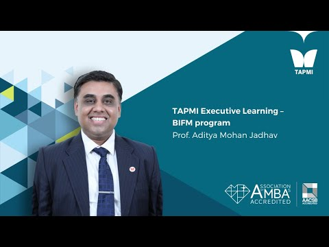 TAPMI Executive Learning - BIFM Program - Prof.  Aditya Jadhav