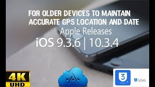 Apple Releases iOS 9.3.6 and iOS 10.3.4 for Older Devices to Maintain Accurate GPS Location and Date