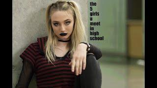 The 5 Girls You Meet In High School