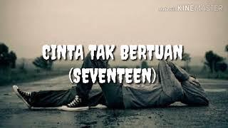 Cinta Tak Bertuan - Seventeen lirik video HD | Yuda Aldiansyah mp3