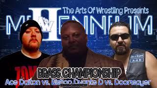 Brass Championship: Bishop Dvante D(c) vs. Ace Dalton vs. Doomsayer (Millennium II)