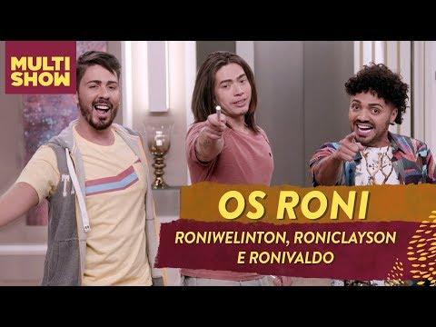 Roniwelinton Roniclayson e Ronivaldo chegam DE REPENTE  Os Roni  Humor Multishow