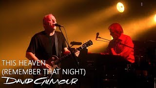 David Gilmour - This Heaven (Remember That Night)