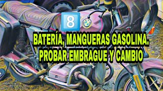 8️⃣ BMW R65 SS Poner BATERÍA, Mangueras y Filtro gasolina. Probar caja cambios y embrague
