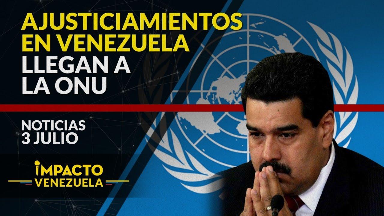 ¡ALERTA EN LA ONU! Muertes extrajudiciales en Venezuela | 🔴 NOTICIAS VENEZUELA HOY julio 3 2020