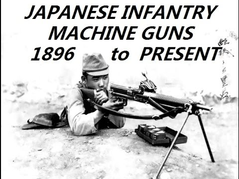 Japanese Infantry Machine Guns 1896 to Present - 日本の機関銃