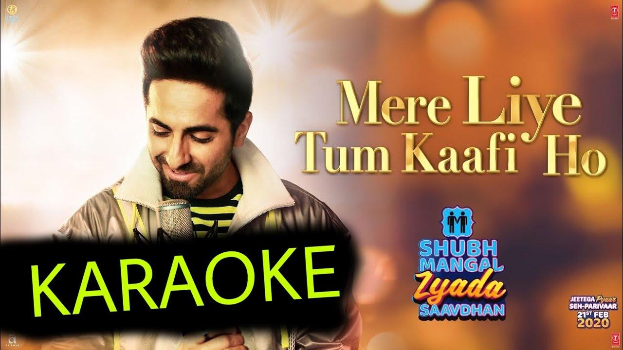 Mere Liye Tum Kaafi Ho (Ayushmann Khurrana) - Karaoke With Lyrics || Shubh Mangal Zyada Saavdhan