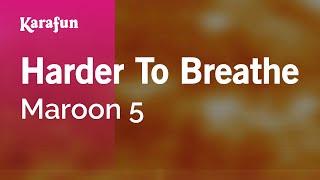 Download Harder To Breathe - Maroon 5 | Karaoke Version | KaraFun