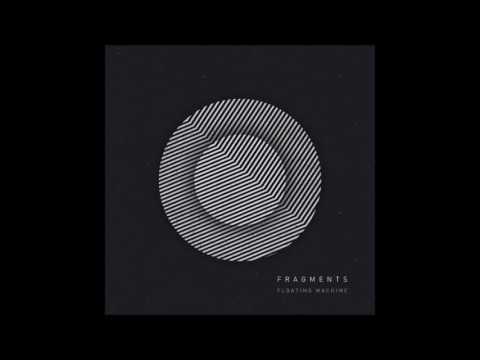 Floating Machine - Fragments [Full Album]