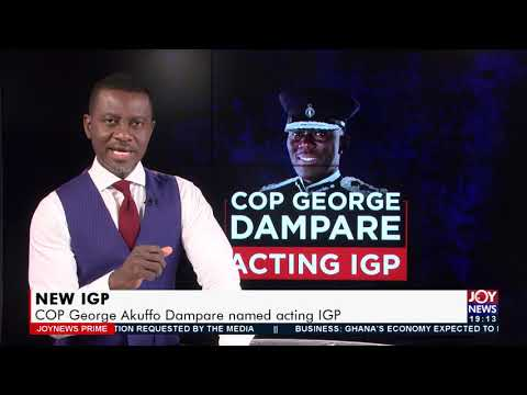 New IGP: COP George Akuffo Dampare named acting IGP -  Joy News Prime (21-7-21)