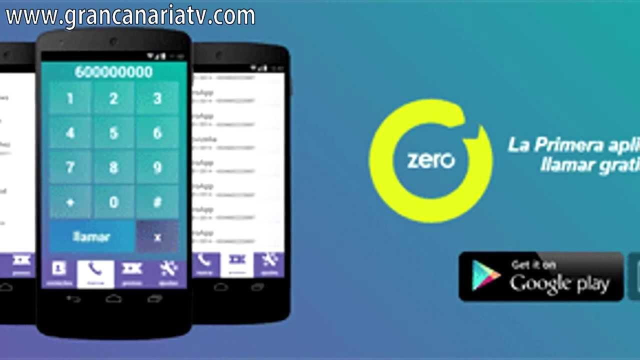 Zeroapp aplicaci n para llamar gratis a todo el mundo - Gran canaria tv com ...