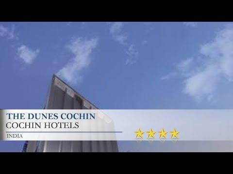 The Dunes Cochin - Cochin Hotels, India