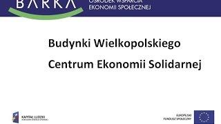 Budynki Wielkopolskiego Centrum Ekonomii Solidarnej