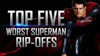 Top 5 Most Shameless Superman Rip-Offs