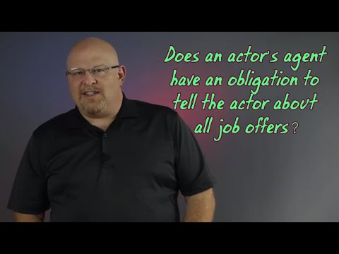 Does an Actor's Agent have an Obligation to Tell the Actor about all Job Offers?