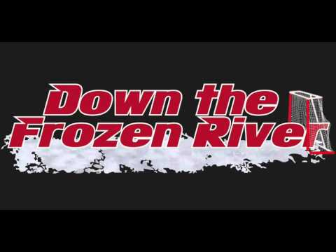 Down the Frozen River Podcast #25