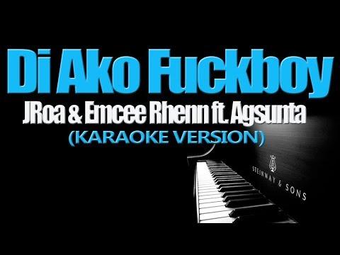 DI AKO FUCKBOY - JRoa & Emcee Rhenn ft. Agsunta (KARAOKE VERSION)
