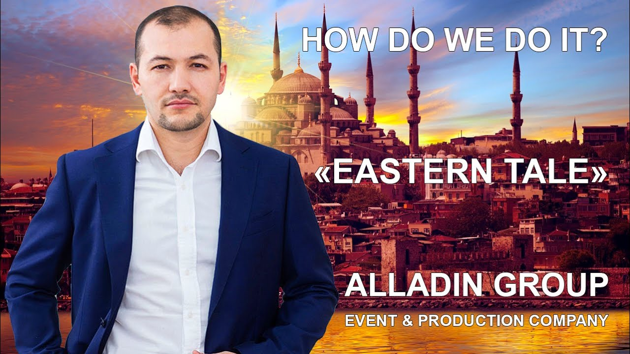 """Event project """"Eastern Tale"""" from Alladin Group"""