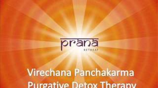 Repeat youtube video Virechana Panchakarma by Dr.Prasanna, Prana Retreat, Chennai. www.prana-retreat.com