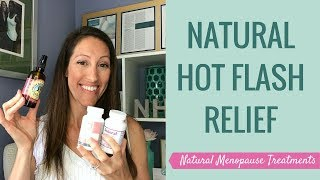 5 NATURAL Ways to Reduce Hot Flashes and Night Sweats with Menopause | Natural Hot Flash Remedies