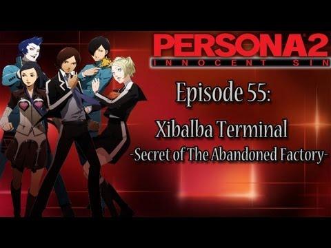 Persona 2 Innocent Sin Playthrough Pt 55: Xibalba Terminal -Secret of the Abandoned Factory-