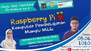 Siri Webinar Ke-5 Cgc #34 : Raspberry Pi - Komputer Pembelajaran Mampu Milik Oleh En Idris Cytron
